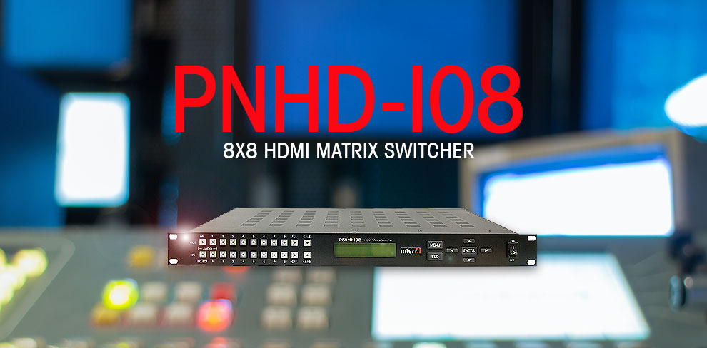 PNHD-I08 8X8 HDMI MATRIX SWITCHER
